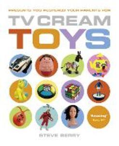 Ebook in inglese TV Cream Toys Lite Berry, Steve