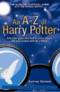 Ebook in inglese A-Z of Harry Potter Malone, Aubrey
