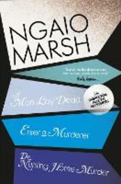 A Man Lay Dead / Enter a Murderer / The Nursing Home Murder - Ngaio Marsh - cover
