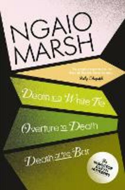 Death in a White Tie / Overture to Death / Death at the Bar - Ngaio Marsh - cover