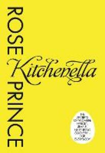 Ebook in inglese Kitchenella: The secrets of women: heroic, simple, nurturing cookery - for everyone Prince, Rose
