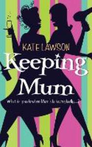 Ebook in inglese Keeping Mum Lawson, Kate