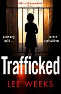 Foto Cover di Trafficked, Ebook inglese di Lee Weeks, edito da HarperCollins Publishers