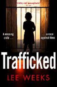 Ebook in inglese Trafficked Weeks, Lee