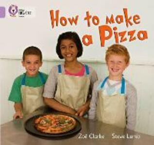 How to Make a Pizza: Band 00/Lilac - Zoe Clarke,Steve Lumb - cover