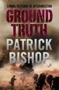 Ebook in inglese Ground Truth: 3 Para Return to Afghanistan Bishop, Patrick