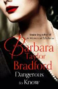 Foto Cover di Dangerous to Know, Ebook inglese di Barbara Taylor Bradford, edito da HarperCollins Publishers