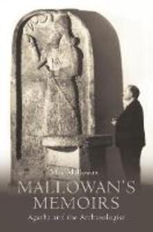 Mallowan's Memoirs: Agatha and the Archaeologist - Max Mallowan - cover