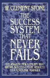 The Success System That Never Fails - W. Clement Stone - cover