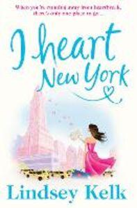 Foto Cover di I Heart New York, Ebook inglese di Lindsey Kelk, edito da HarperCollins Publishers