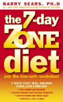 The 7-Day Zone Diet: Join the Low-Carb Revolution! - Barry Sears - cover