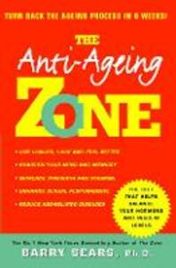 Anti-Ageing Zone: Turn Back the Ageing Process in 6 Weeks! - Barry Sears - cover