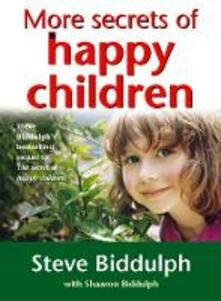 More Secrets of Happy Children: A Guide for Parents - Steve Biddulph - cover