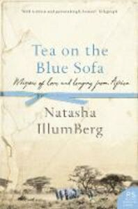 Ebook in inglese Tea on the Blue Sofa: Whispers of Love and Longing from Africa Berg, Natasha Illum