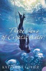 Ebook in inglese Three Views of Crystal Water Govier, Katherine