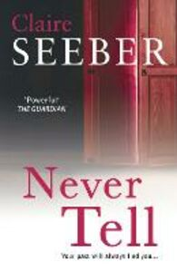 Ebook in inglese Never Tell Seeber, Claire