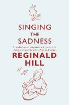 Singing the Sadness - Reginald Hill - cover