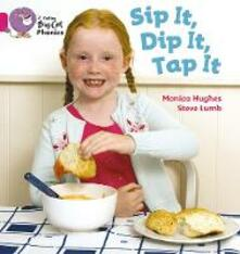 Sip It, Dip It, Tap It: Band 01a/Pink a - Monica Hughes,Steve Lumb - cover