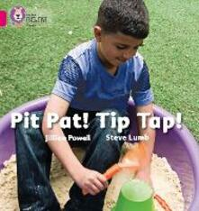 Pit Pat! Tip Tap!: Band 01a/Pink a - Jillian Powell,Steve Lumb - cover
