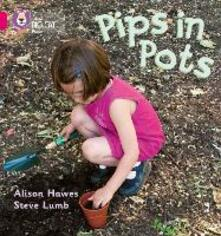 Pips in Pots: Band 01b/Pink B - Alison Hawes,Steve Lumb - cover