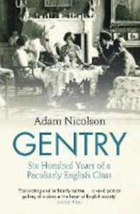 Ebook in inglese Gentry: Stories of the English Nicolson, Adam