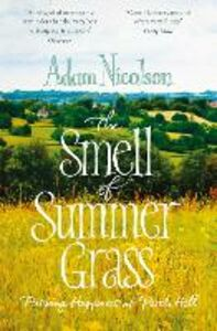 Ebook in inglese Smell of Summer Grass: Pursuing Happiness at Perch Hill Nicolson, Adam