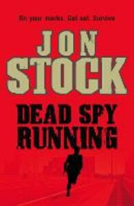 Ebook in inglese Dead Spy Running Stock, Jon
