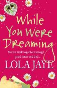 Ebook in inglese While You Were Dreaming Jaye, Lola