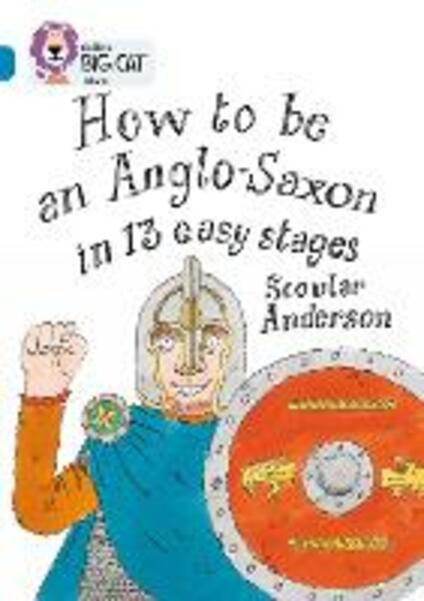 How to be an Anglo Saxon: Band 13/Topaz - Scoular Anderson - cover