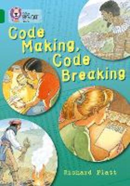 Code Making, Code Breaking: Band 15/Emerald - Richard Platt - cover