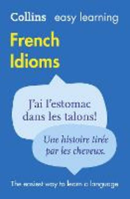 Easy Learning French Idioms: Trusted Support for Learning - Collins Dictionaries - cover