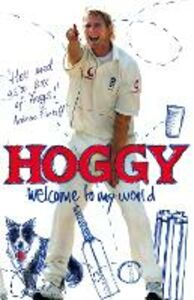 Foto Cover di Hoggy: Welcome to My World, Ebook inglese di Matthew Hoggard, edito da HarperCollins Publishers