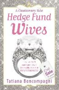 Ebook in inglese Hedge Fund Wives Boncompagni, Tatiana