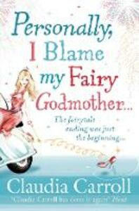 Ebook in inglese Personally, I Blame my Fairy Godmother Carroll, Claudia