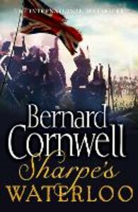 Ebook in inglese Sharpe's Waterloo: The Waterloo Campaign, 15-18 June, 1815 (The Sharpe Series, Book 20) Cornwell, Bernard