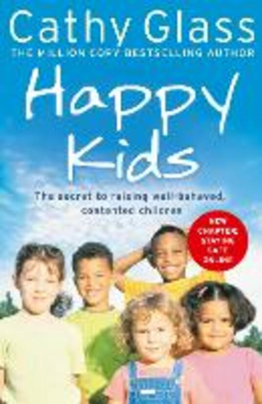 Happy Kids: The Secrets to Raising Well-Behaved, Contented Children - Cathy Glass - cover