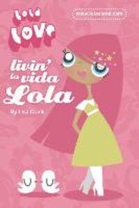 Ebook in inglese Livin' la Vida Lola (Lola Love) Clark, Lisa