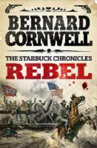 Ebook in inglese Rebel (The Starbuck Chronicles, Book 1) Cornwell, Bernard