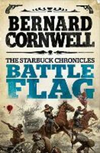 Ebook in inglese Battle Flag (The Starbuck Chronicles, Book 3) Cornwell, Bernard