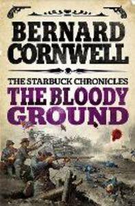 Foto Cover di Bloody Ground (The Starbuck Chronicles, Book 4), Ebook inglese di Bernard Cornwell, edito da HarperCollins Publishers