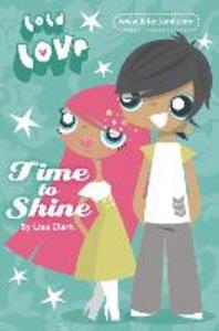Ebook in inglese Time to Shine (Lola Love) Clark, Lisa