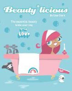 Ebook in inglese Beauty*Licious (Lola Love) Clark, Lisa