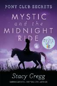 Ebook in inglese Mystic and the Midnight Ride (Pony Club Secrets, Book 1) Gregg, Stacy