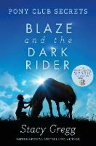 Ebook in inglese Blaze and the Dark Rider (Pony Club Secrets, Book 2) Gregg, Stacy
