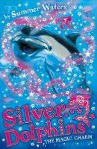 Ebook in inglese Magic Charm (Silver Dolphins, Book 1) Waters, Summer