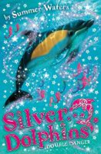 Ebook in inglese Double Danger (Silver Dolphins, Book 4) Waters, Summer