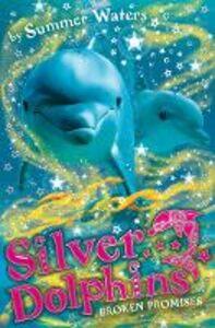 Ebook in inglese Broken Promises (Silver Dolphins, Book 5) Waters, Summer