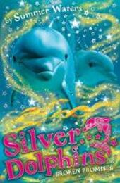 Broken Promises (Silver Dolphins, Book 5)