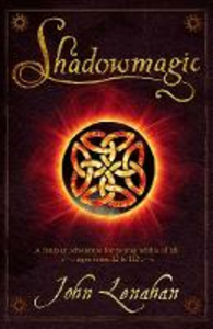 Ebook in inglese Shadowmagic (Shadowmagic, Book 1) Lenahan, John