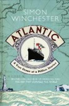 Atlantic: A Vast Ocean of a Million Stories - Simon Winchester - cover